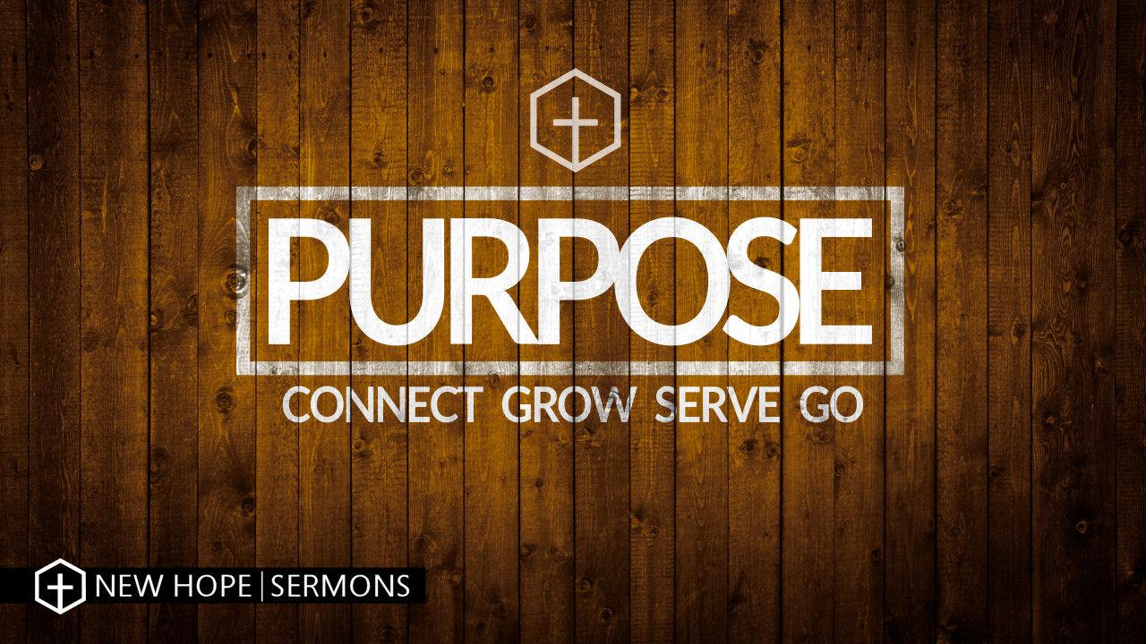Sermon Series – PURPOSE – New Hope Church – Wooster