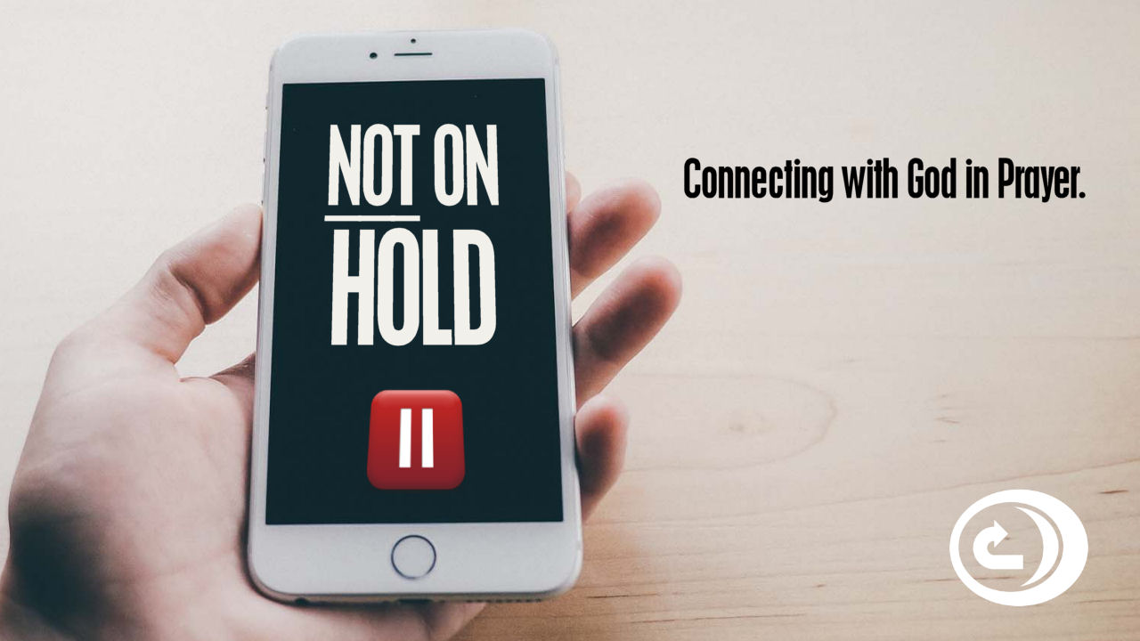 Not On Hold – Prayer Sermon Series – New Hope Church – Wooster